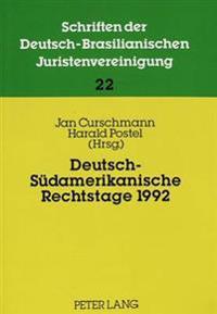 Deutsch-Suedamerikanische Rechtstage 1992: 4. Fachkongress Der Argentinisch-Deutschen Juristenvereinigung. 11. Jahrestagung Der Deutsch-Brasilianische