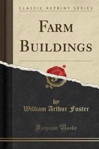 Farm Buildings (Classic Reprint)