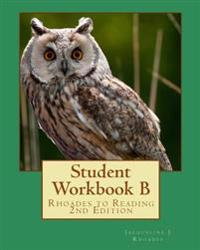 Student Workbook B: Rhoades to Reading 2nd Edition