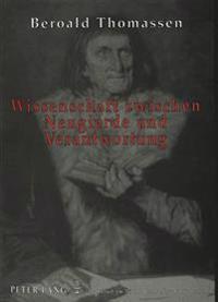 Wissenschaft Zwischen Neugierde Und Verantwortung: Studien Zur Grundlegung Einer Theologischen Wissenschaftsethik