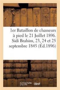 1er Bataillon de Chasseurs a Pied Le 21 Juillet 1896. Sidi Brahim, 23, 24 Et 25 Septembre 1845