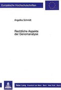 Rechtliche Aspekte Der Genomanalyse: Insbesondere Die Zulaessigkeit Genanalytischer Testverfahren in Der Praenatalen Diagnostik Sowie Der Praeimplanta