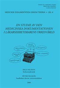 En studie av den medicinska dokumentationen i läkarsekreterarens yrkesvärld
