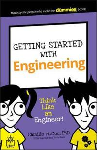 Getting Started with Engineering: Think Like an Engineer!