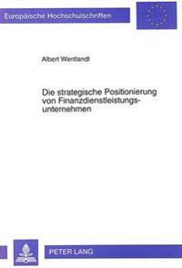 Die Strategische Positionierung Von Finanzdienstleistungsunternehmen