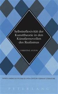 Selbstreflexivitaet Der Kunsttheorie in Den Kuenstlernovellen Des Realismus