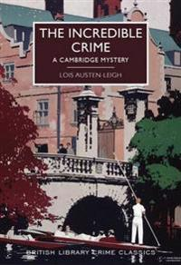 Incredible crime - a cambridge mystery