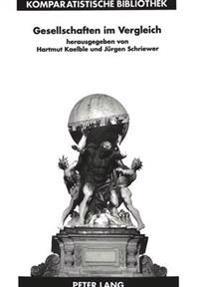 Gesellschaften Im Vergleich: Forchungen Aus Sozial-Und Geschichtswissenschaften