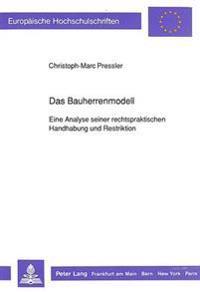 Das Bauherrenmodell: Eine Analyse Seiner Rechtspraktischen Handhabung Und Restriktion
