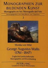 George Augustus Wallis (1761-1847): Englischer Landschaftsmaler - Monographie Und Oeuvrekatalog