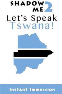 Shadow Me 2: Let's Speak Tswana!