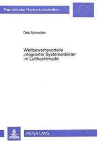 Wettbewerbsvorteile Integrierter Systemanbieter Im Luftfrachtmarkt