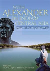 With Alexander in India and Central Asia