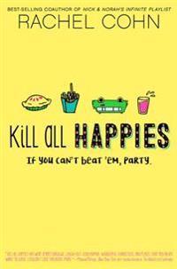 Kill All Happies - Rachel Cohn - böcker (9781423157229)     Bokhandel