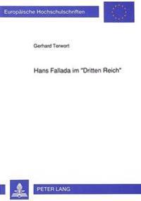 Hans Fallada Im -Dritten Reich-: Dargestellt an Exemplarisch Ausgewaehlten Romanen