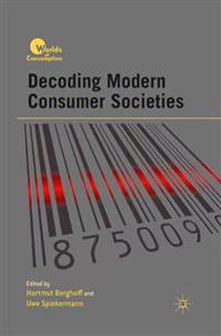 Decoding Modern Consumer Societies