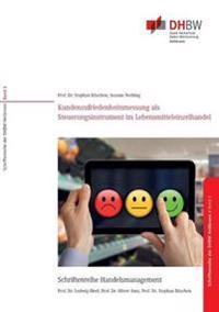 Kundenzufriedenheitsmessung ALS Steuerungsinstrument Fur Filialisierte Unternehmen Im Lebensmitteleinzelhandel