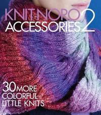 Knit Noro: Accessories 2