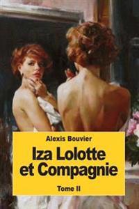 Iza Lolotte Et Compagnie: Tome II