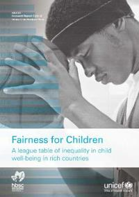 Fairness for Children a League Table of Inequality in Child Well-being in Rich Countries