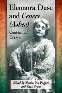 Eleonora duse and cenere (ashes) - centennial essays