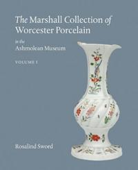 The Marshall Collection of Worcester Porcelain in the Ashmolean Museum