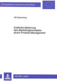 Institutionalisierung Des Marketingkonzeptes Durch Produkt-Management