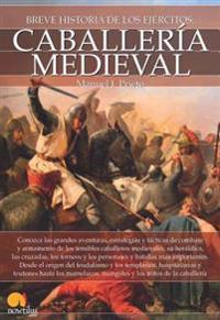 Breve Historia de La Caballeria Medieval