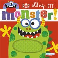 Rör aldrig ett monster -  - böcker (9789157029485)     Bokhandel