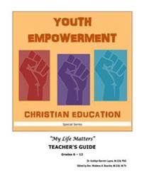 Youth Empowerment Christian Education: Teacher's Guide