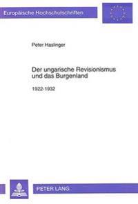 Der Ungarische Revisionismus Und Das Burgenland: 1922-1932