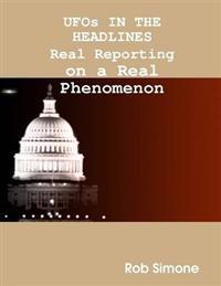 UFOs In the Headlines                    : Real Reporting On A Real Phenomenon