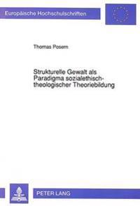 Strukturelle Gewalt ALS Paradigma Sozialethisch-Theologischer Theoriebildung
