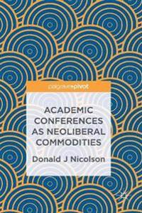 Academic Conferences As Neoliberal Commodities