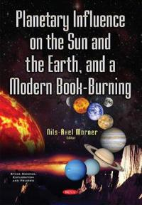 Planetary Influence on the Sun and the Earth, and a Modern Book-burning