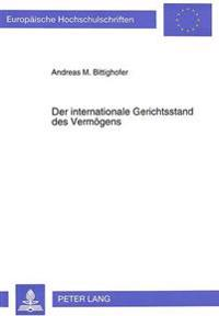 Der Internationale Gerichtsstand Des Vermoegens: Eine Rechtsvergleichende Studie Zur Zustaendigkeit Deutscher Gerichte Aufgrund Inlaendischer Vermoege