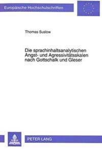 Die Sprachinhaltsanalytischen Angst- Und Agressivitaetsskalen Nach Gottschalk Und Gleser: Konkurrente Validierung, Behandlung Des Reaktivitaetsproblem
