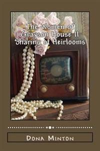 The Women of Grayson House II: A Sharing of Heirlooms
