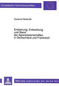 Entstehung, Entwicklung Und Stand Der Agrarwissenschaften in Deutschland Und Frankreich