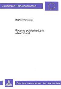 Moderne Politische Lyrik in Nordirland: Die Unruhen Von Ulster Im Spiegel Der Literatur
