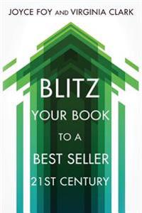 Blitz Your Book to a Best Seller 21st Century