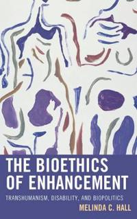 The Bioethics of Enhancement