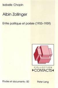 Albin Zollinger: Entre Politique Et Poesie (1933-1939)