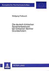 Die Deutsch-Tuerkischen Sprachenbalancen Bei Tuerkischen Berliner Grundschuelern: Eine Clusteranalytische Untersuchung