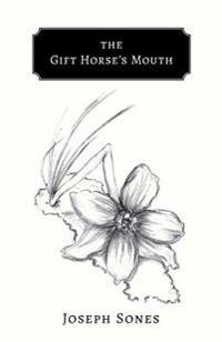 The Gift Horse's Mouth