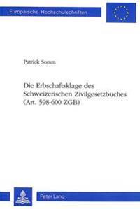 Die Erbschaftsklage Des Schweizerischen Zivilgesetzbuches (Art. 598-600 Zgb)