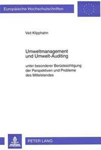 Umweltmanagement Und Umwelt-Auditing: Unter Besonderer Beruecksichtigung Der Perspektiven Und Probleme Des Mittelstandes