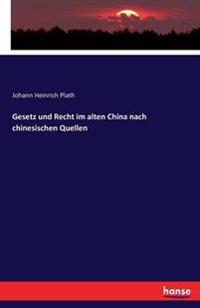 Gesetz Und Recht Im Alten China Nach Chinesischen Quellen