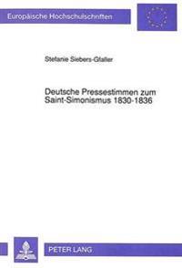 Deutsche Pressestimmen Zum Saint-Simonismus 1830-1836
