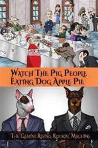 Watch the Pig People Eating Dog Apple Pie